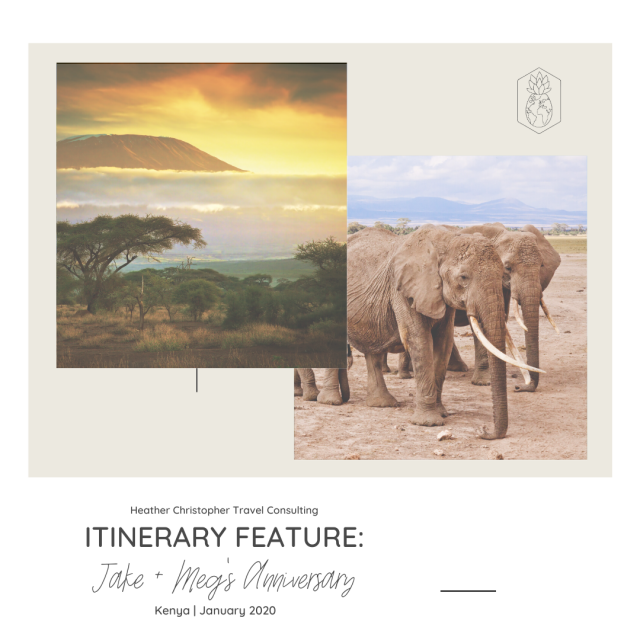 Jake and Meg's anniversary to Kenya by Heather Christopher Travel Consulting feature